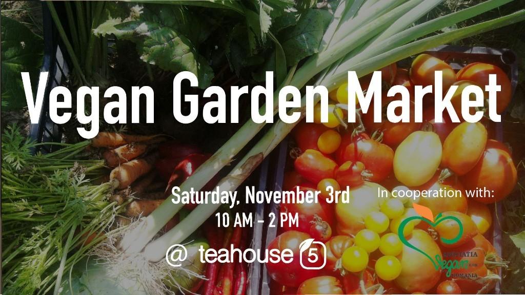 Regal cu ocazia Zilei Internaționale a Veganismului (1 noiembrie) – Vegan Garden Market, 3 noiembrie, TeaHouse 5, Bucuresti