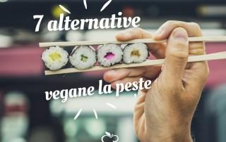 7 alternative la pește